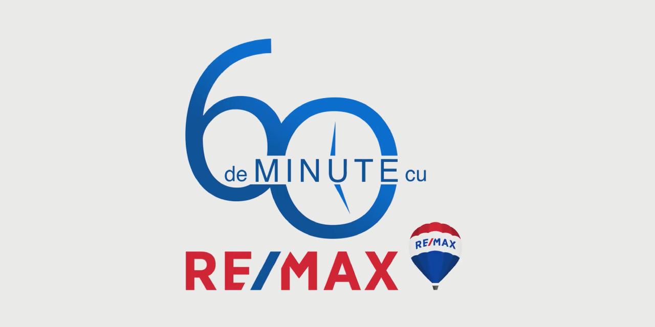Rămânem conectați oriunde am fi - Urmărește 60 de minute cu RE/MAX